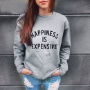 Sudadera Happiness is Expensive""""